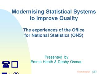 Modernising Statistical Systems to improve Quality The experiences of the Office