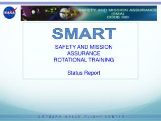 SAFETY AND MISSION ASSURANCE  ROTATIONAL TRAINING Status Report