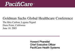 Goldman Sachs Global Healthcare Conference The Ritz-Carlton, Laguna Niguel Dana Point, California