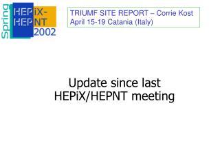 Update since last  HEPiX/HEPNT meeting