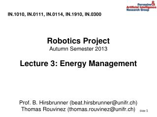 IN.1010, IN.0111, IN.0114, IN.1910, IN.0300 Robotics Project Autumn Semester 2013