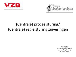 (Centrale) proces sturing/  (Centrale) regie sturing zuiveringen
