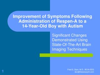 Improvement of Symptoms Following Administration of Respen-A to a  14-Year-Old Boy with Autism