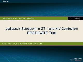 Ledipasvir-Sofosbuvir in GT-1 and HIV Coinfection ERADICATE Trial
