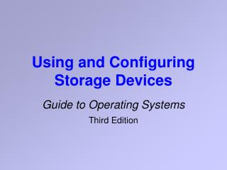 Using and Configuring Storage Devices