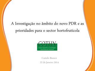 A Investigação no âmbito do novo PDR e as prioridades para o sector hortofrutícola