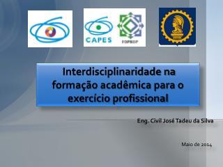 Interdisciplinaridade na formação acadêmica para o exercício profissional