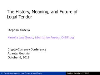 Stephan Kinsella Kinsella Law Group ,  Libertarian Papers ,  C4SIF Crypto-Currency Conference