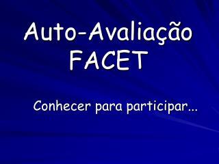 Auto-Avaliação  FACET