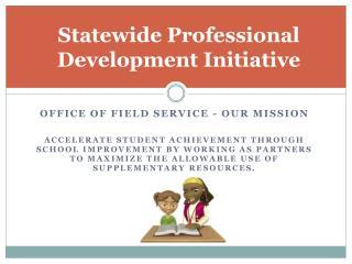 Statewide Professional Development Initiative