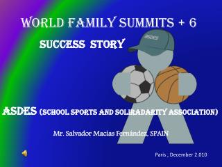 WORLD FAMILY SUMMITS + 6