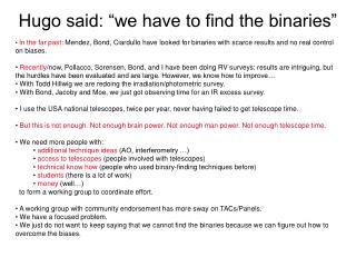 "Hugo said: ""we have to find the binaries"""