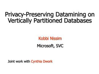 Privacy-Preserving Datamining on Vertically Partitioned Databases
