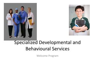 Specialized Developmental and Behavioural Services