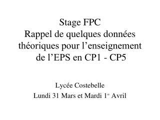 Stage FPC  Rappel de quelques données théoriques pour l'enseignement  de l'EPS en CP1 - CP5