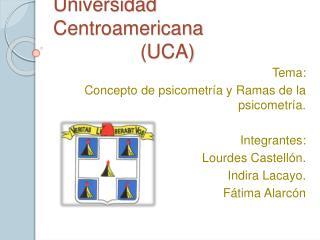 Universidad Centroamericana                 UCA