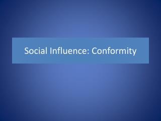 Social Influence: Conformity