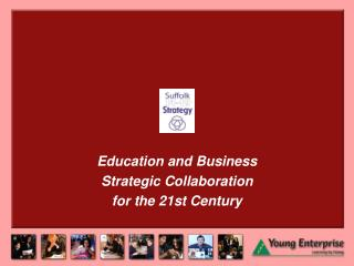 Education and Business Strategic Collaboration  for the 21st Century