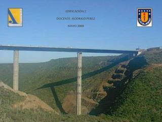 PUENTE AMOLANAS RUTA 5 – TRAMO LOS VILOS – LA SERENA Km. 309'420 -  309'688 IV REGIÓN - CHILE