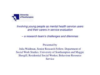 Involving young people as mental health service users  and their carers in service evaluation    a research team s chall