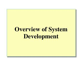 Overview of System Development
