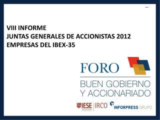 VIII INFORME  JUNTAS GENERALES DE ACCIONISTAS 2012 EMPRESAS DEL IBEX-35