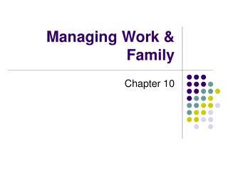 Managing Work & Family