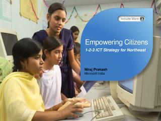 Empowering Citizens 1-2-3 ICT Strategy for Northeast