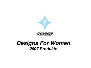 Designs For Women 2007 Produkte