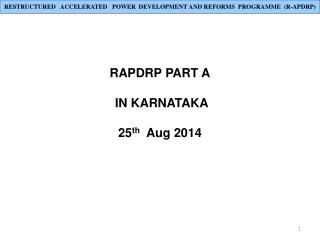 RAPDRP PART A  IN KARNATAKA 25 th   Aug 2014