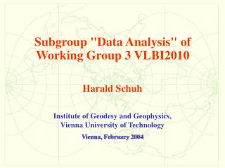 Institute of Geodesy and Geophysics, Vienna University of Technology Vienna, February 2004