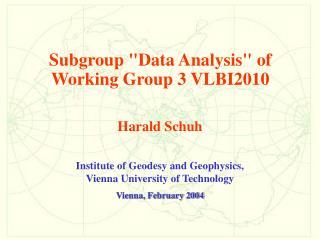 Institute of Geodesy and Geophysics, Vienna University of Technology Vienna, February 2004