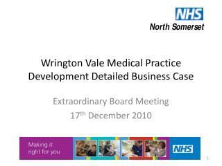 Wrington Vale Medical Practice Development Detailed Business Case