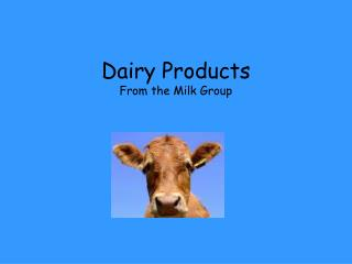Dairy Products From the Milk Group