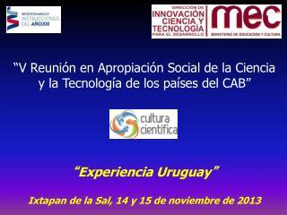 """"""" Experiencia Uruguay """" Ixtapan de la Sal, 14 y 15 de noviembre de 2013"""