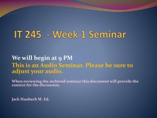 IT 245  - Week 1 Seminar