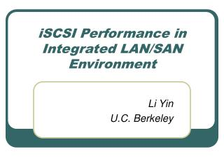 iSCSI Performance in Integrated LAN/SAN Environment