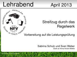 Streifzug durch das  Regelwerk Vorbereitung auf die Leistungsprüfung Sabrina Schulz und Sven Weber