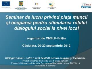 Seminar de lucru privind piaţa muncii şi ocuparea pentru stimularea rolului