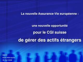 La nouvelle Assurance-Vie européenne : une nouvelle opportunité pour le CGI suisse