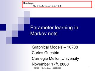 Parameter learning in  Markov nets