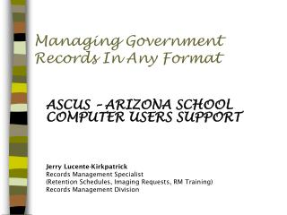 Managing Government Records In Any Format