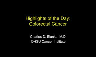 Highlights of the Day:  Colorectal Cancer