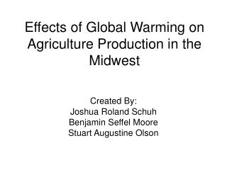 Effects of Global Warming on Agriculture Production in the Midwest