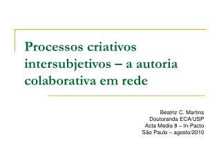 Processos criativos intersubjetivos – a autoria colaborativa em rede