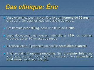 Cas clinique: Éric