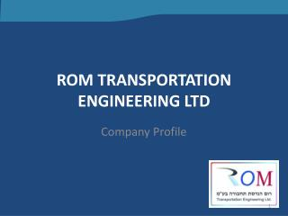ROM TRANSPORTATION ENGINEERING LTD