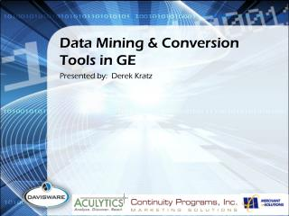 Data Mining & Conversion Tools in GE