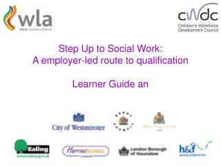 Step Up to Social Work: A employer-led route to qualification  Learner Guide an