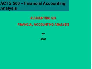 ACTG 500 – Financial Accounting  Analysis